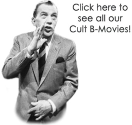 Click Here to see all our Cult B-Movies